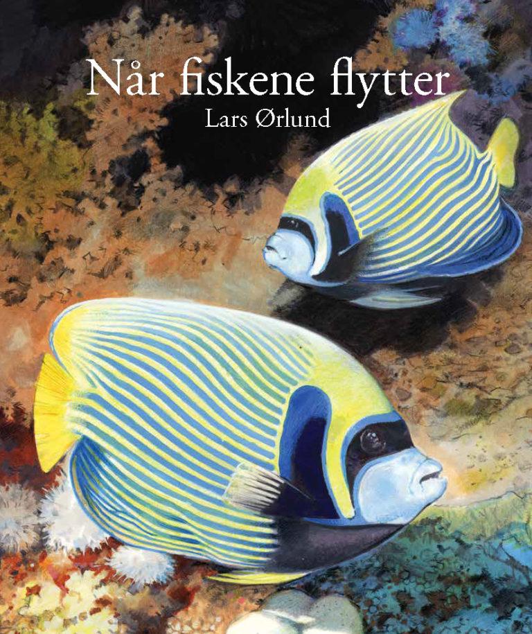 Når fiskene flytter af Lars Ørlund